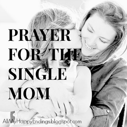 All My Happy Endings: PRAYER FOR THE SINGLE MOM
