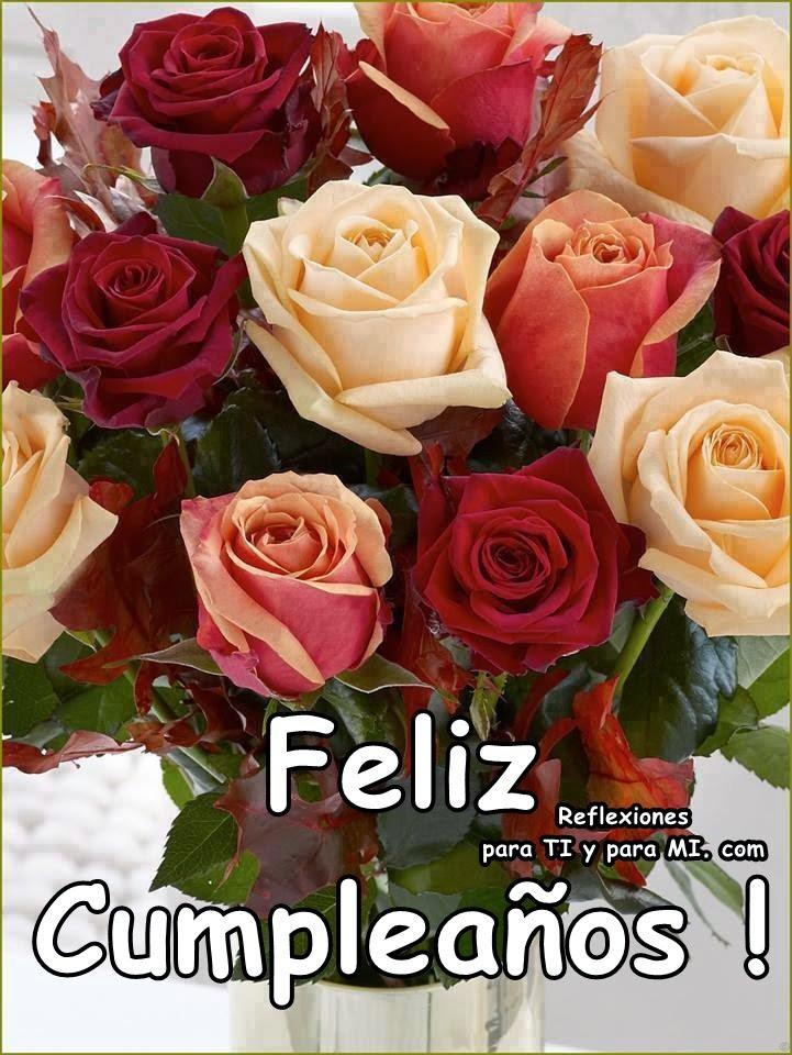 ... para TI y para MÍ: * Feliz Cumpleaños ! Ramo de hermosas Rosas