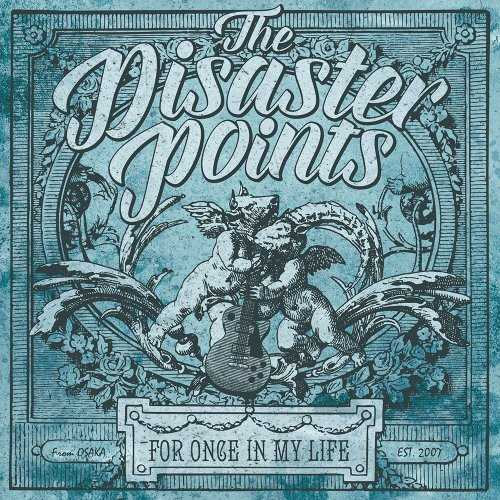 [Album] THE DISASTER POINTS – FOR ONCE IN MY LIFE (2015.06.03/MP3/RAR)