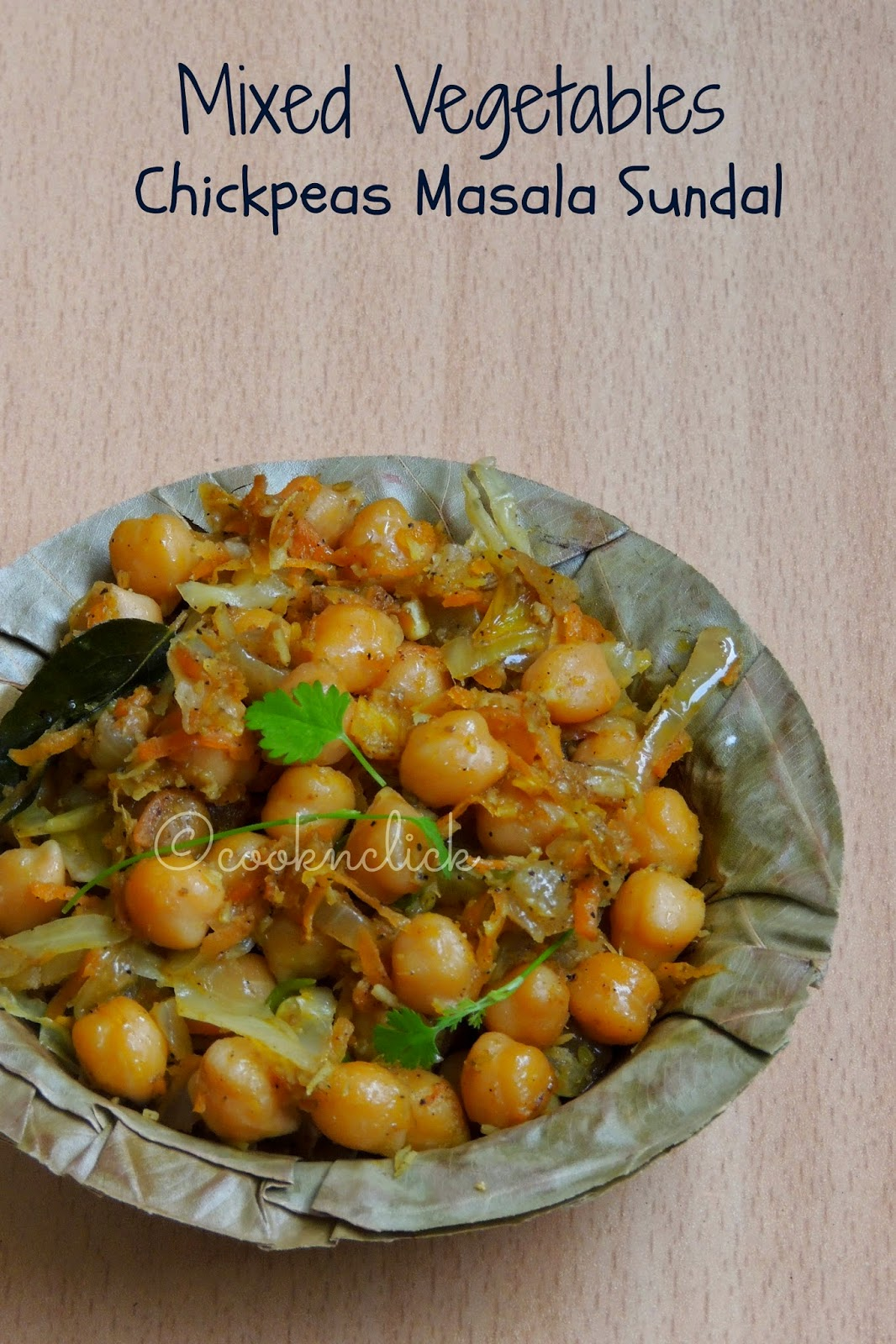 Mixed Vegetable Channa sundal, Chickpeas mixed vegetable sundal, Chickpeas masala sundal