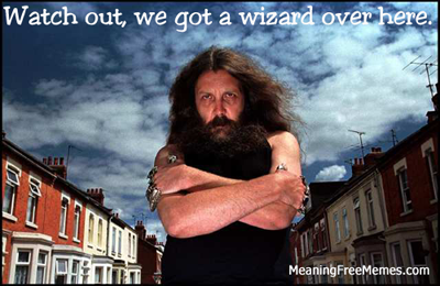 Alan Moore Watch Out, We Got A Wizard Over Here