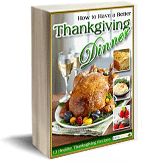 Free eCookbook: How to Have a Better Thanksgiving Dinner: 13 Healthy Thanksgiving Recipes