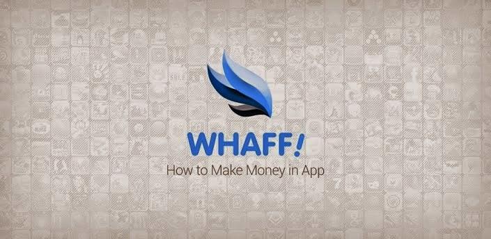 cara banyak Mendapatkan uang dari whaff