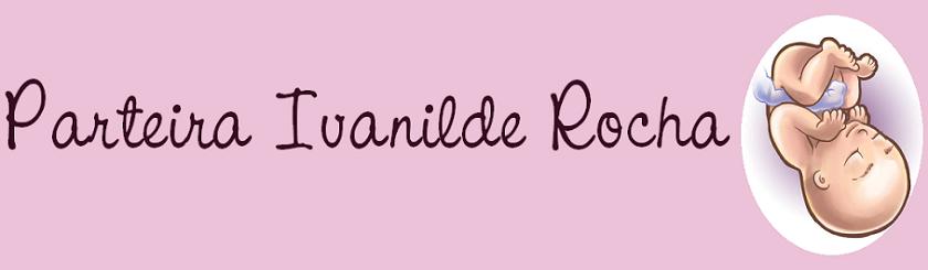 Parteira Ivanilde Rocha