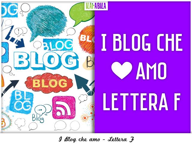 I Blog che Amo - Lettera F