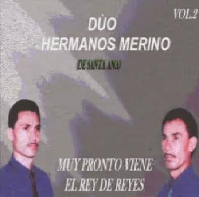 Dúo Hermanos Merino-Vol 2-Muy Pronto Viene El Rey De Reyes-
