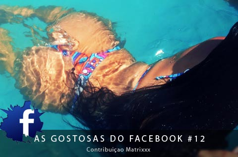 As gostosas do Facebook