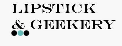 Lipstick & Geekery