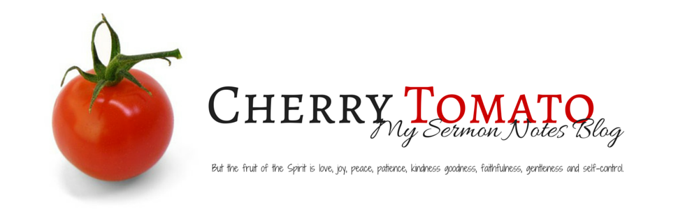 Cherry Tomato - My Sermon Notes Blog