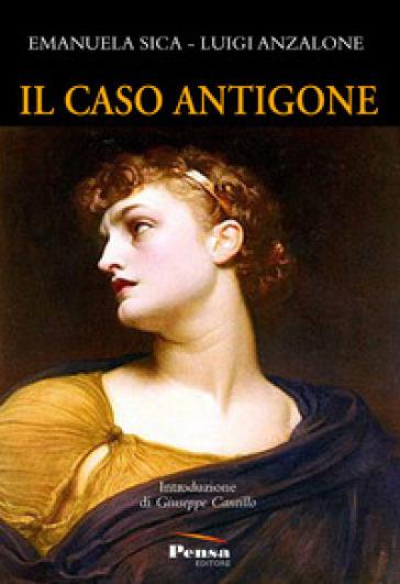 Il caso Antigone [2019 - Pensa Editore]