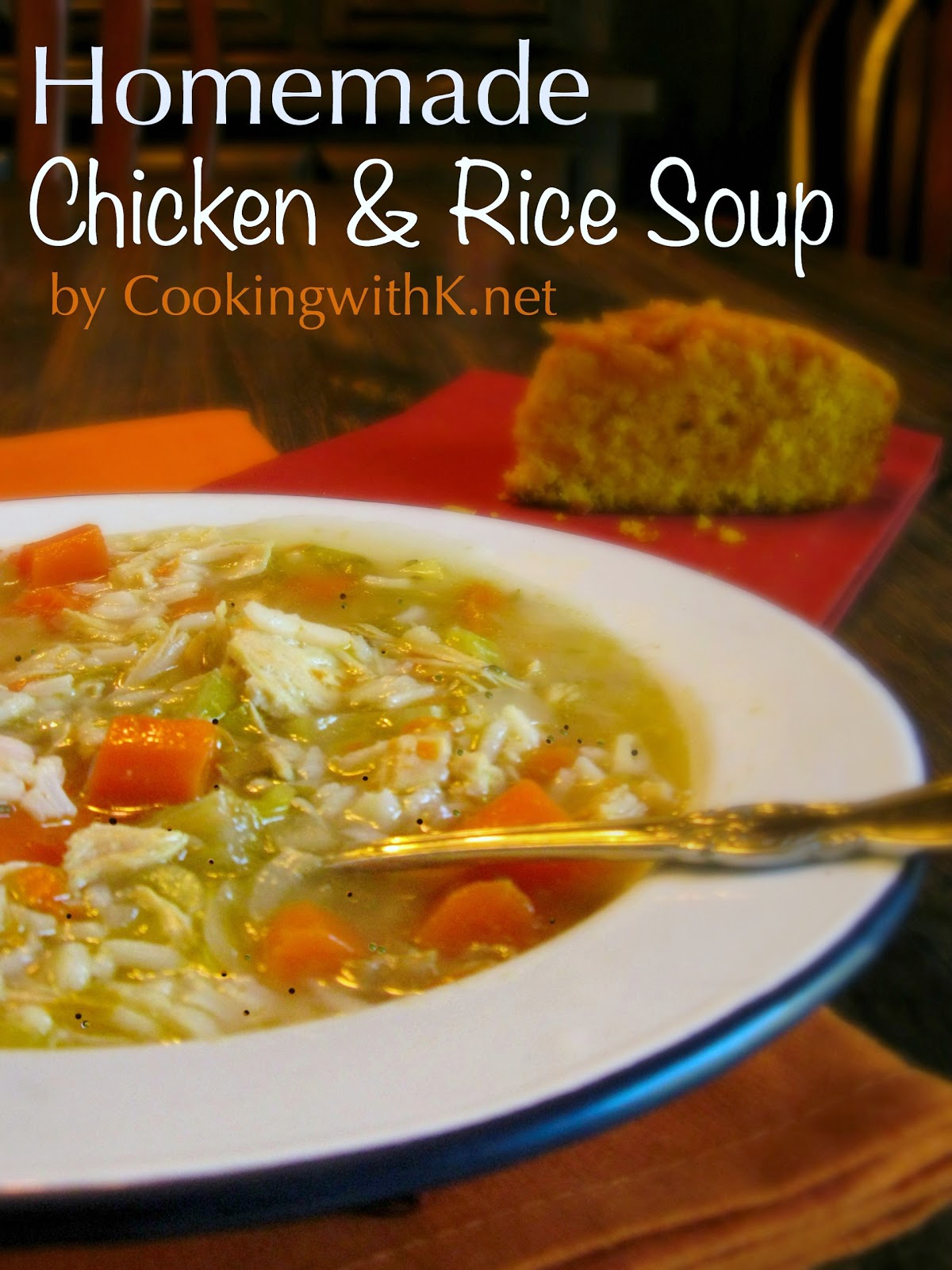 ... with K - Southern Kitchen Happenings: Homemade Chicken & Rice Soup