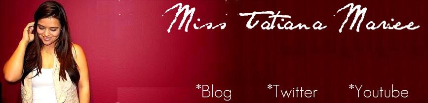 Miss Tatiana Mariee