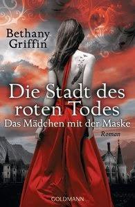 http://www.randomhouse.de/Paperback/Die-Stadt-des-roten-Todes-Das-Maedchen-mit-der-Maske-1-Roman/Bethany-Griffin/e393036.rhd
