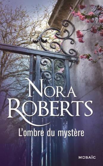 http://www.leslecturesdemylene.com/2014/08/lombre-du-mystere-de-nora-roberts.html