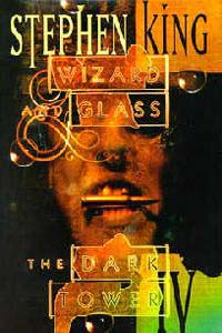 The Dark Tower Book 4: Wizard and Glass