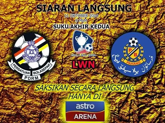 Siaran Langsung PDRM vs PAHANG Piala Malaysia 2014