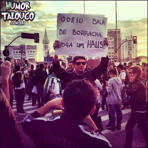 Odeio bala de borracha, joga um halls - Brasil manifestações