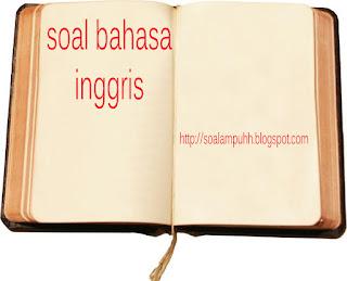 DOWNLOAD SOAL UN BAHASA INGGRIS SMA/MA