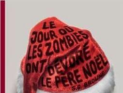 Le Jour où les zombies ont devoré le Père-Noël de S.G. Browne