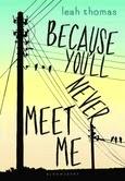 https://www.goodreads.com/book/show/20649195-because-you-ll-never-meet-me