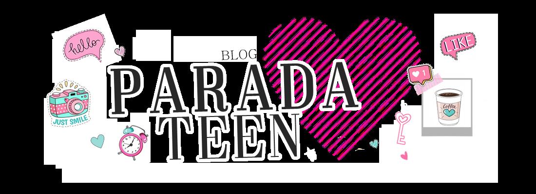 BLOG PARADA TEEN | Luana Andrade