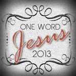 One Word 2013 - Jesus