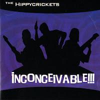 The Hippycrickets - Inconceivable!!! (1997, No Tomorrow)