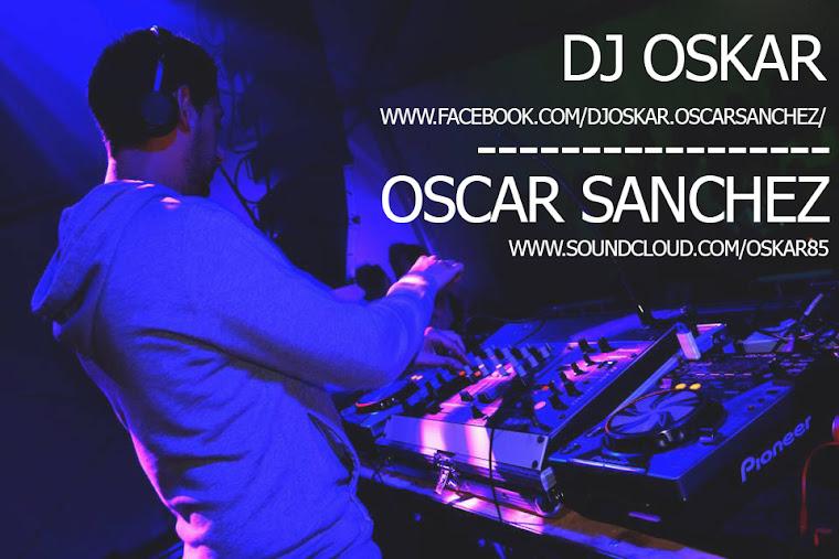 Dj Oskar / Oscar Sanchez