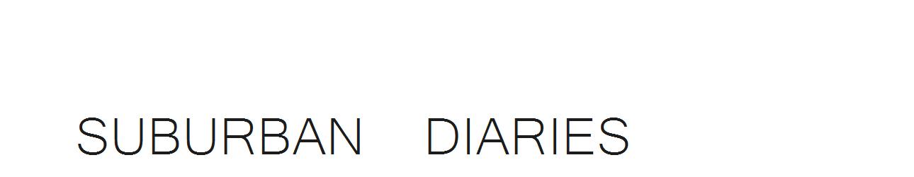 Suburban Diaries