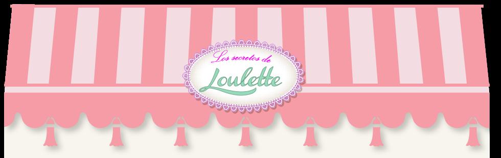 Los Secretos de Loulette