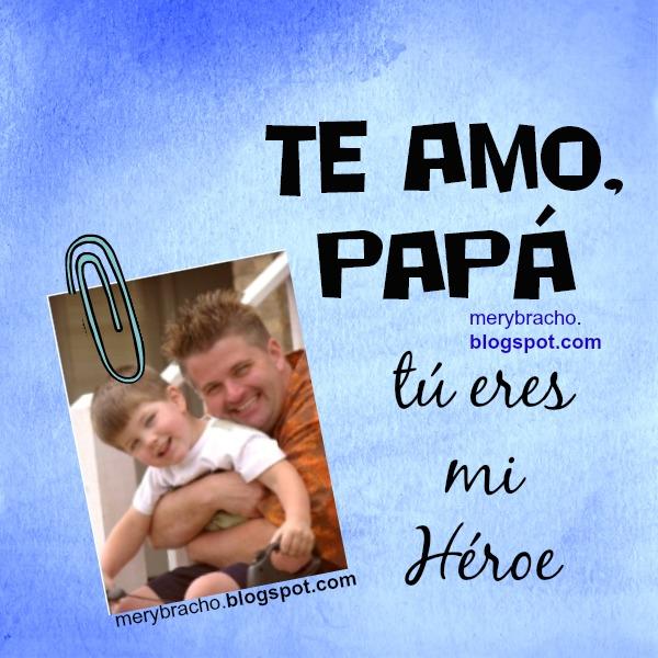 Acróstico TE AMO, PAPÁ, papi. Feliz día del Padre. Poesía corta para papá. Cumpleaños papá.