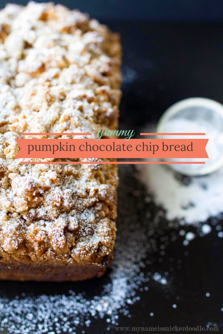 Streusel Pumpkin Chocolate Chip Bread.  Perfect for your fall baking!  | My Name Is Snickerdoodle