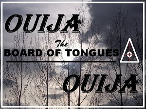 OUIJA OUIJA The Board of Tongues