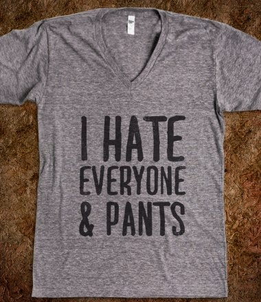 http://skreened.com/thafunnies/i-hate-everyone-pants