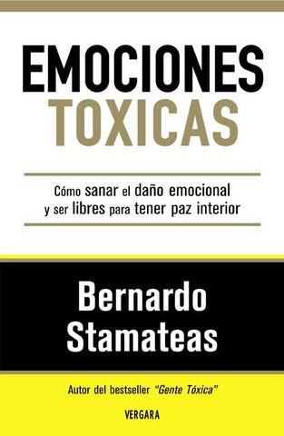 Emociones toxicas   Bernardo Stamateas