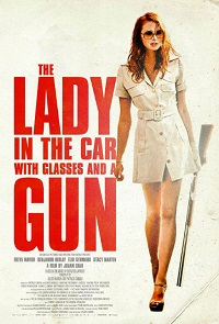 The Lady In The Car With Glasses And The Gun