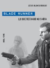 Blade Runner. Lo Que Deckard No Sabía