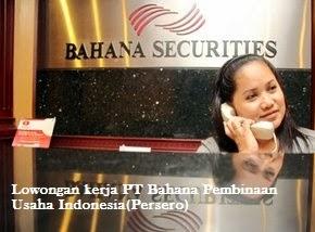 kerja Terbaru PT Bahana Pembinaan Usaha Indonesia(Persero) Maret 2014