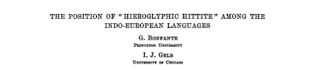 """""""The Position of 'Hieroglyphic Hittite' Among the Indo-European Languages"""""""