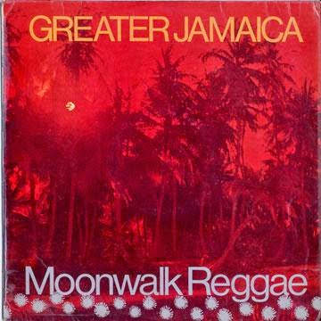 Tommy McCook & The Supersonics ‎– Greater Jamaica - Moonwalk Reggae (1970)