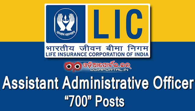 LIC India Recruitment 2016: Apply Online For 700 Assistant Administrative Officer (AAO)  Life Insurance Corporation of India odisha cuttack bhubaneswar