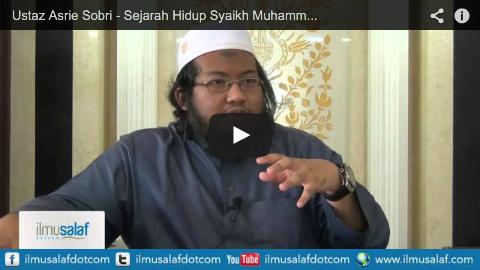 Ustaz Asrie Sobri – Sejarah Hidup Syaikh Muhammad bin Abdul Wahhab