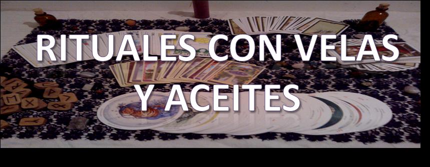 RITUALES CON VELAS Y ACEITES