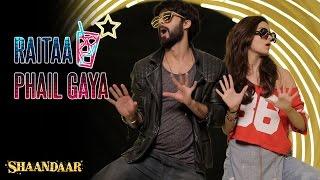 Raitaa Phail Gaya _ Official Song _ Shaandaar _ Shahid Kapoor & Alia Bhatt
