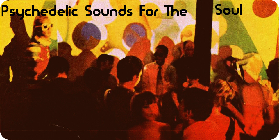 Psychedelic Sounds For The Soul