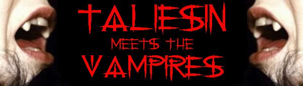 Taliesin meets the vampires