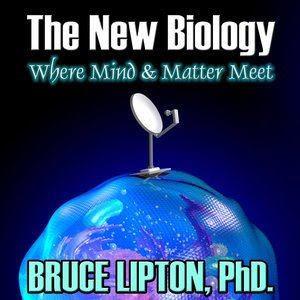 the new biology where mind and matter meet