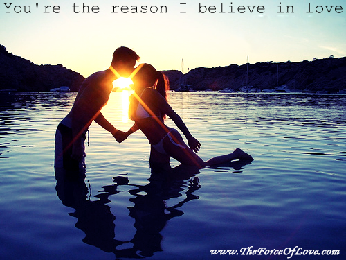 you re the reason i believe in love
