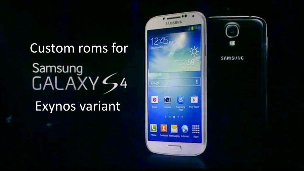 Custom roms for samsung galaxy s4 exynos variant Gt-i9500