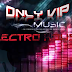 ONLY VIP MUSIC ELECTRO HOUSE PACK TRACK 09